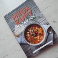 Mega zupy na cały rok - recenzja książki