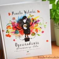 """""""Opowiadania drewnianego stołu"""" Monika Walecka"""