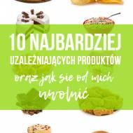 10 najbardziej uzależniających produktów