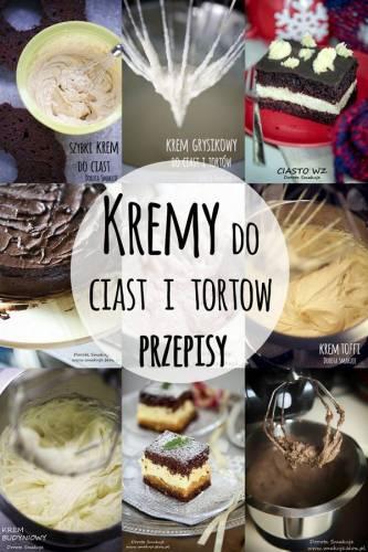Kremy do ciast i tortow - przepisy