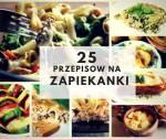 25 przepisów na zapiekanki