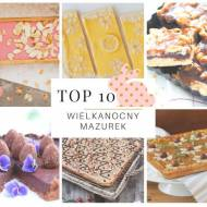 Top 10 Mazurków Wielkanocnych