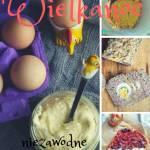 5 niezbędnych przepisów na Wielkanoc