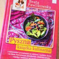 """Pyszna książka kulinarna"" Beata Pawlikowska"