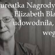 Laureatka Nagrody Nobla, Elizabeth Blackburn, udowodniła, że dieta wegańska…