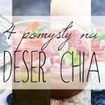 4 pomysły na deser chia