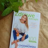 Recenzja ksiażki Ewy Chodakowskiej - Zdrowe koktajle, a także przepis na jeden z nich...