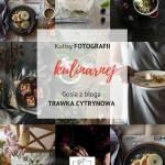 Kulisy fotografii kulinarnej: Jak robi zdjęcia Gosia z bloga Trawka Cytrynowa