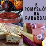5 najlepszych przepisów z rabarbarem