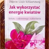 Jak wykorzystać energię kwiatów. Recenzja.