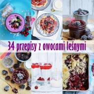 34 przepisy z owocami leśnymi