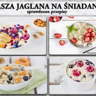 Kasza jaglana przepisy na śniadanie – jaglanka
