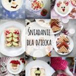 Śniadanie dla dziecka - 10 pomysłów świątecznych
