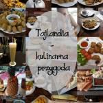 Kulinarna podróż czyli co warto zjeść będąc w Tajlandii