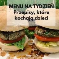 Menu na tydzień: Domowe fast foody, czyli przepisy, które kochają dzieci