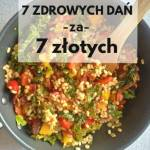 7 zdrowych dań za 7 zł