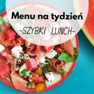 Menu na tydzień: Szybki lunch do zrobienia przed wyjściem do pracy