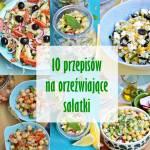 10 przepisów na orzeźwiające sałatki