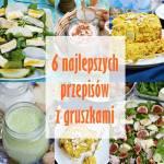 6 najlepszych przepisów z gruszkami