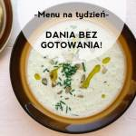 Menu na tydzień: Dania bez gotowania na upały