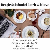Drugie śniadanie i lunch podczas pracy biurowej - dlaczego są tak ważne i co powinno się jadać?