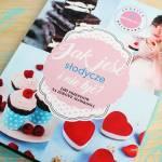 Jak jeść słodycze i nie tyć? 100 przepisów na zdrowe słodkości - recenzja