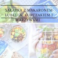 Sałatka z pełnoziarnistym makaronem Lubella, kurczakiem i warzywami w sosie miodowo- musztardowym