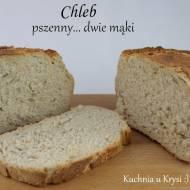 Chleb pszenny... dwie mąki, z chrupiącą skórką
