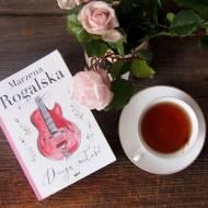 Marzena Rogalska Druga miłość - recenzja