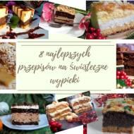 8 najlepszych ciast na świąteczny stół