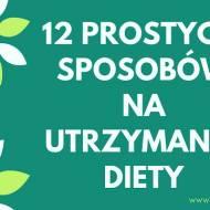 12 SPOSOBÓW NA UTRZYMANIE DIETY