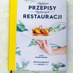 Najlepsze przepisy. Najlepszych restauracji Weronika Lewandowska, Piotr Szczęsny