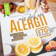 Nie daj się alergii! Dieta w alergiach i nietolerancjach pokarmowych - recenzja