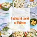 9 najlepszych sałatek na Wielkanoc