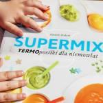 SUPERMIX. TERMO posiłki dla niemowląt - recenzja