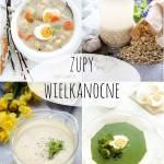 Zupy wielkanocne – przepisy