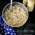 Kasza orkiszowa – jak ugotować