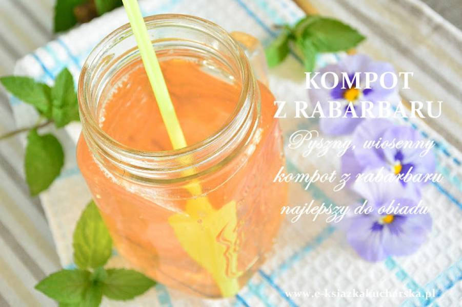 KOMPOT Z RABARBARU - przepis na pełen smaku, aromatyczny kompot