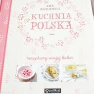 Kuchnia polska Receptury mojej babci - recenzja książki Ewy Aszkiewicz