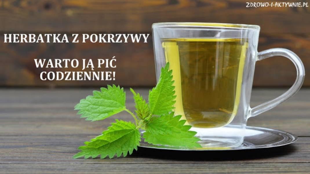 Herbatka z pokrzywy-warto ją pić nawet codziennie