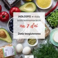 Dieta bezglutenowa – jadłospis na 7 dni w stylu śródziemnomorskim