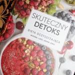 Skuteczny detoks. Dieta oczyszczająca. Wiosna, lato, jesień, zima.