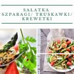 Sałatka ze szparagami, truskawkami i krewetkami