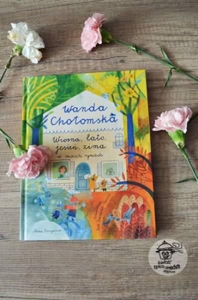 Recenzja książki Wandy Chotomskiej - Wiosna, lato, jesień, zima w moich rymach.