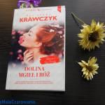 """""""Dolina mgieł i róż"""" Agnieszka Krawczyk recenzja książki"""