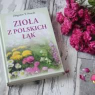 """""""Zioła z polskich łąk"""" Zbigniew T. Nowak"""