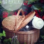 Jedzenie na piknik – 10 propozycji