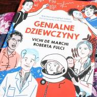 Genialne dziewczyny, czyli inspirująca książka dla dziewczynek w każdym wieku - recenzja