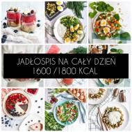Jadłospis na cały dzień z przepisami na proste, zdrowe posiłki - wersja 1600 oraz 1800 kalorii