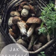 Jak oczyścić grzyby